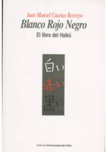 Blanco Rojo Negro. El libro del Haikú