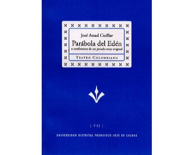 Parábola del Edén o confesiones de un pecado muy original. Colección de Teatro Colombiano (VII)