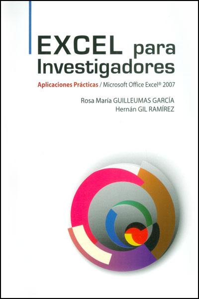 Excel para investigadores. Aplicaciones prácticas / Microsoft Office Excel 2007