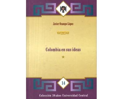 Colombia en sus ideas. (Tomo I)