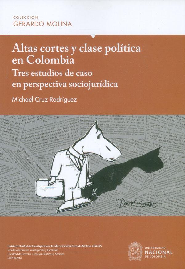 Altas cortes y clase política en Colombia. Tres estudios de caso en perspectiva sociojurídica