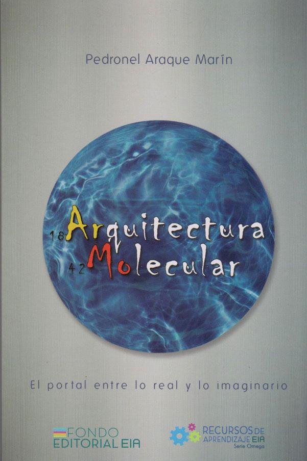 Arquitectura Molecular. El portal entre lo real y lo imaginario