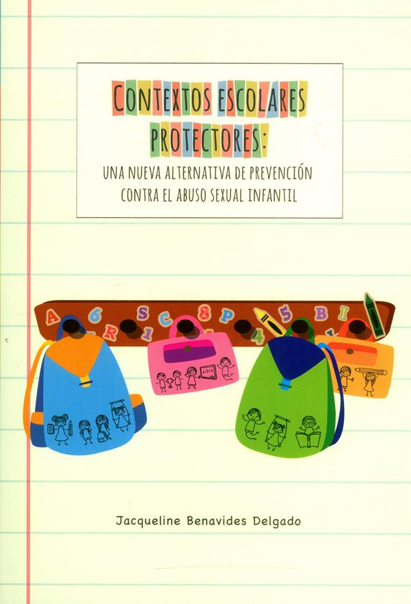 Contextos escolares protectores: Una nueva alternativa de prevención contra el abuso sexual infantil