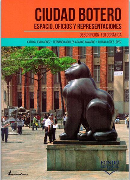 Ciudad Botero. Espacio, oficios y representaciones: descripción fotográfica