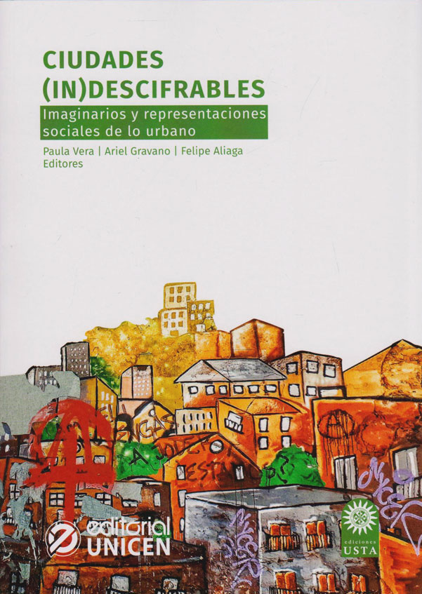 Ciudades (in)Descifrables. Imaginarios y Representaciones Sociales de lo Urbano