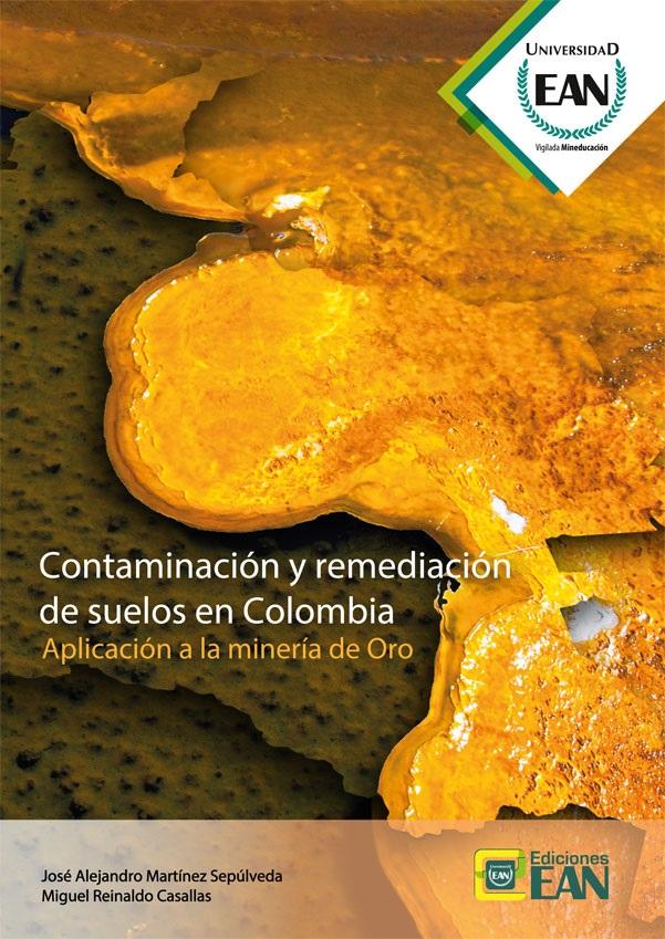 Contaminación y remediación de suelos en Colombia.Aplicación a la minería de oro