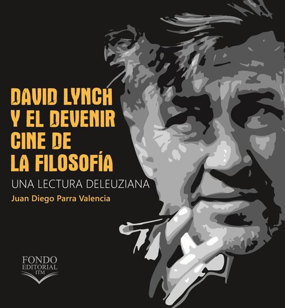 David Lynch y el devenir cine de la filosofía. Una lectura deleuziana