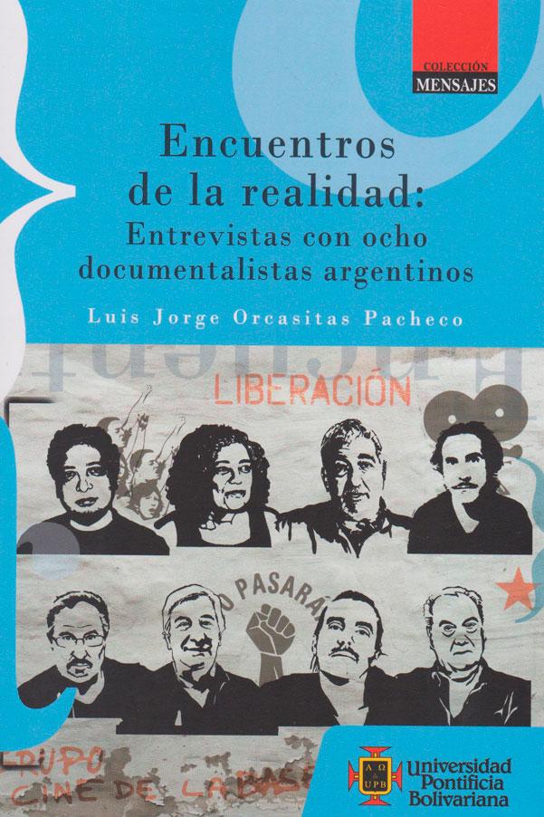 Encuentros de la realidad: Entrevistas con ocho documentalistas argentinos