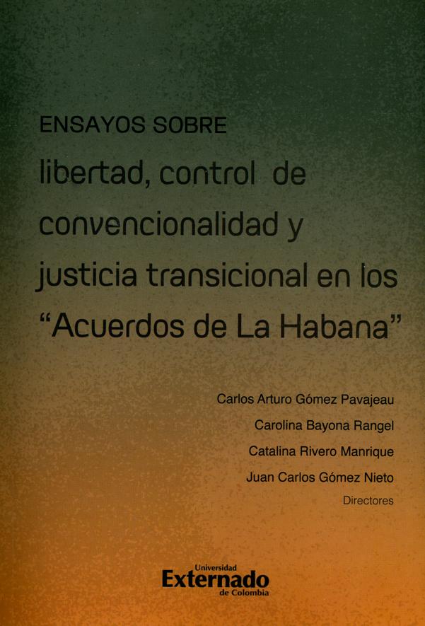 """Ensayos sobre libertad, control de convencionalidad y justicia transicional en los  """"Acuerdos de la Habana """""""
