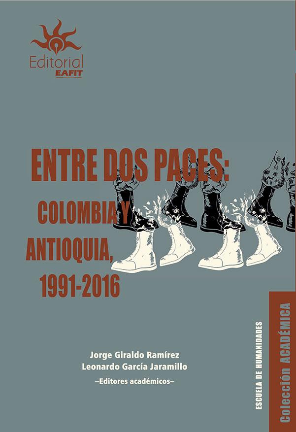 Entre dos paces: Colombia y Antioquia, 1991-2016