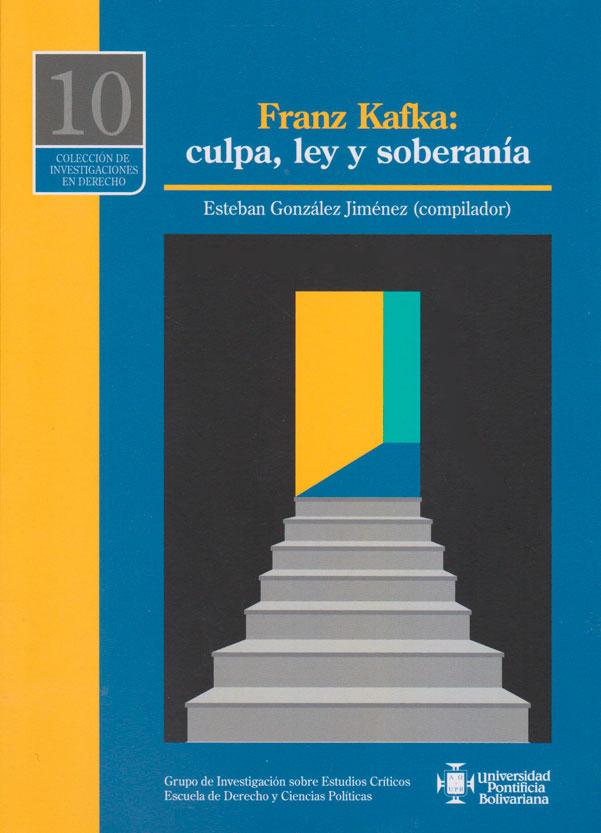 Franz Kafka: culpa, ley y soberanía