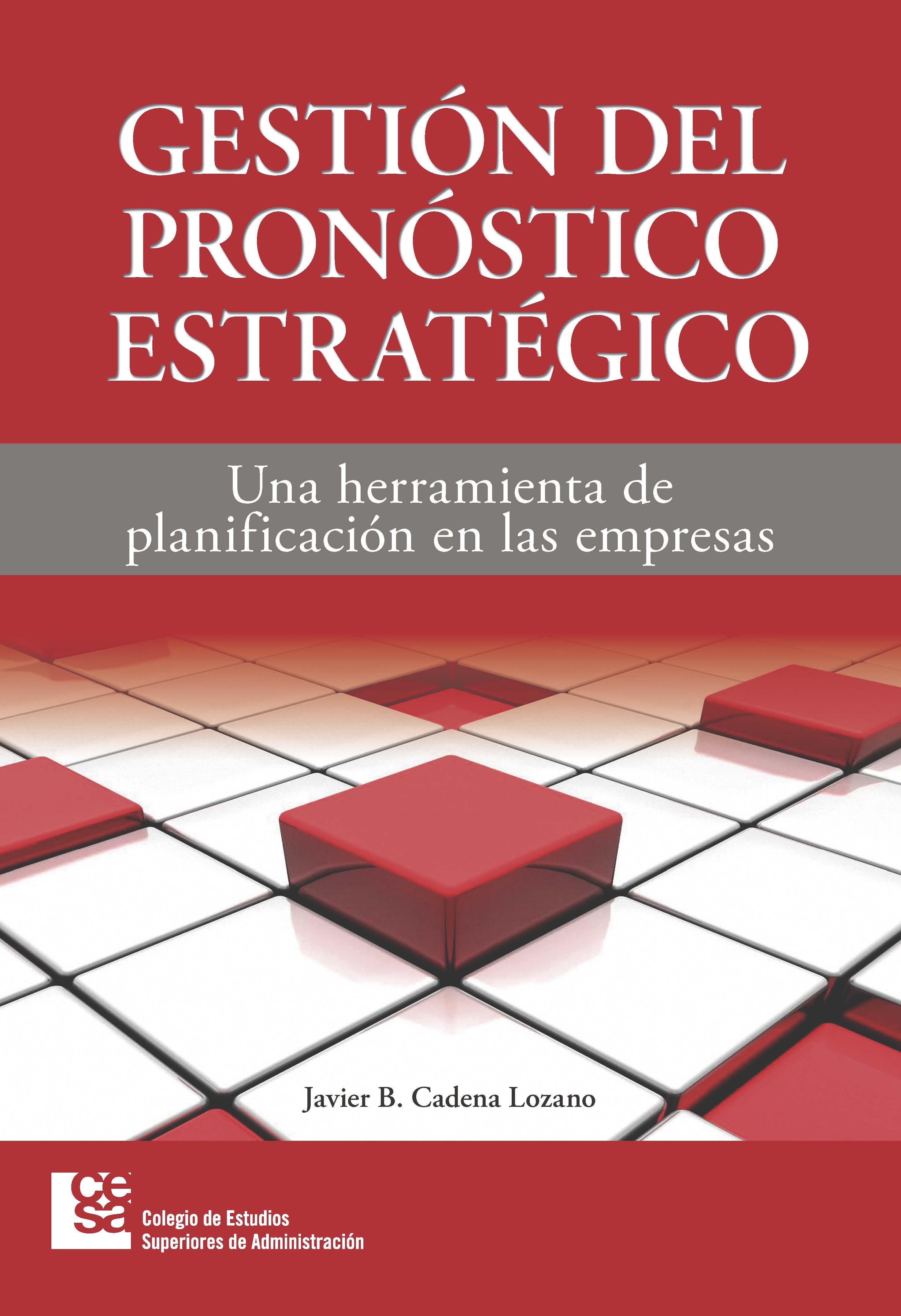 Gestión del pronóstico estratégico. Una herramienta de planificación en las empresas