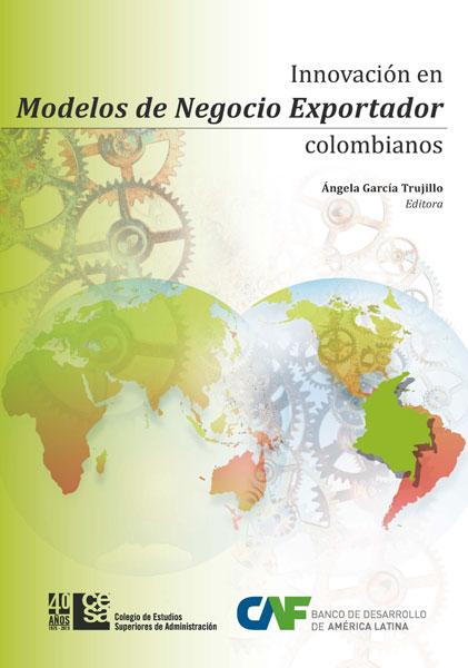 Innovación en modelos de negocio exportador colombianos