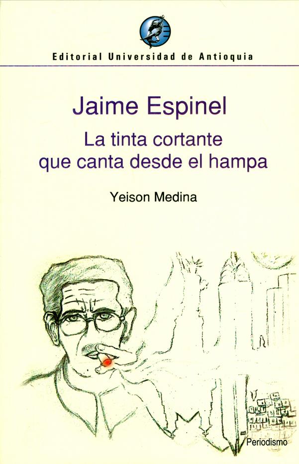 Jaime Espinel. La tinta cortante que canta desde el hampa