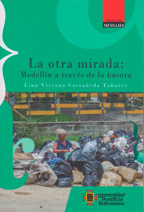 La otra mirada: Medellin a traves de la basura