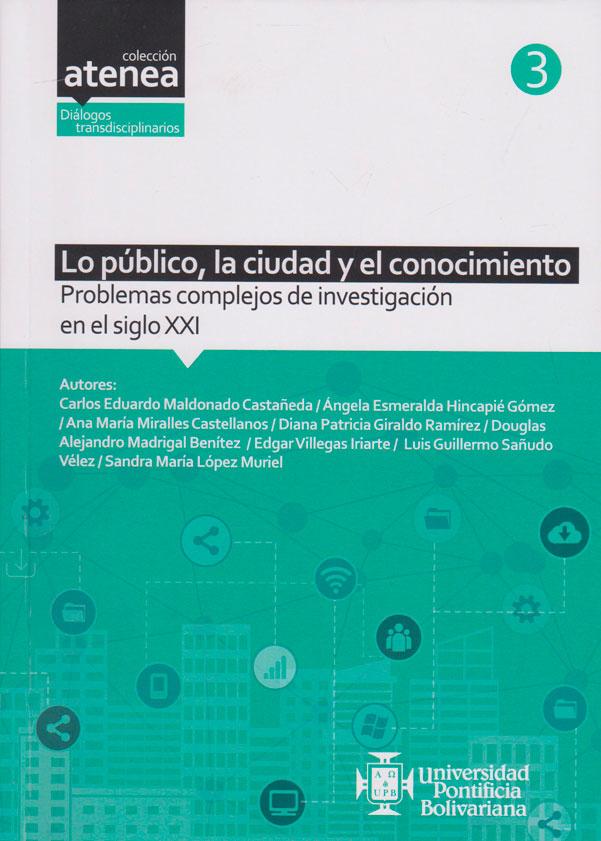 Lo público, la ciudad y el conocimiento. Problemas complejos de investigación en el Siglo XXI