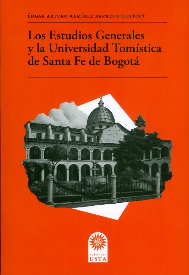 Los estudios generales y la Universidad Tomística de Santa Fe de Bogotá