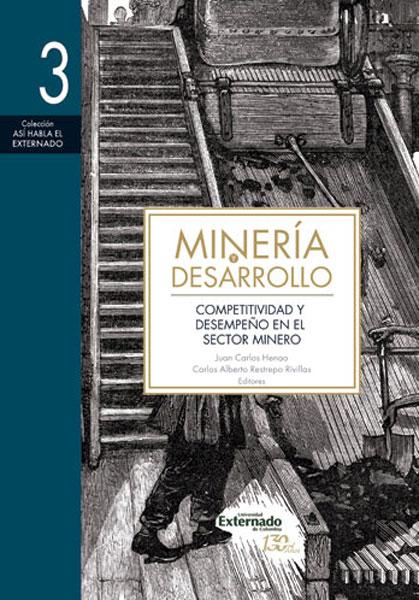Minería y desarrollo. Tomo 3: Competitividad y desempeño en el sector minero