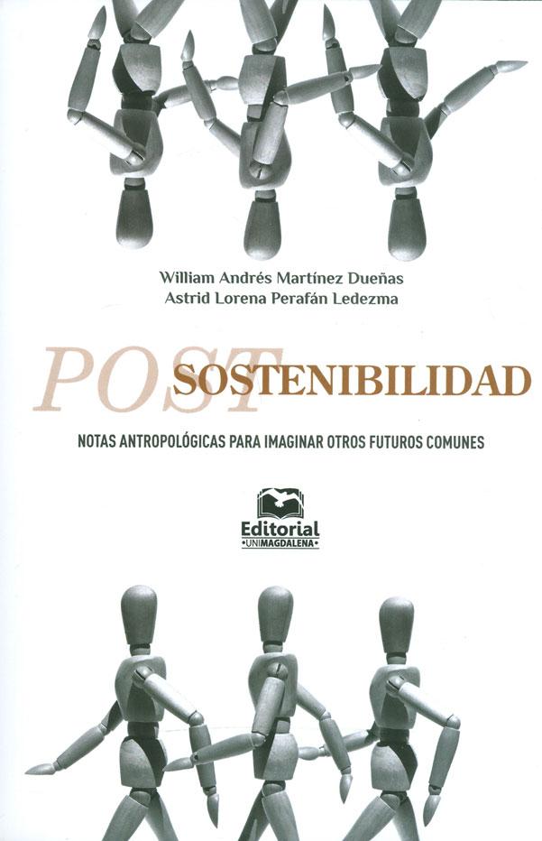 Postsostenibilidad. Notas antropológicas para imaginar otros futuros comunes