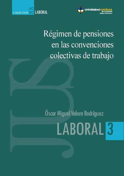 Régimen de pensiones en las convenciones colectivas de trabajo