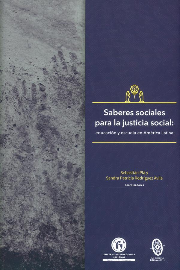 Saberes sociales para la justicia: Educación y escuela en América Latina