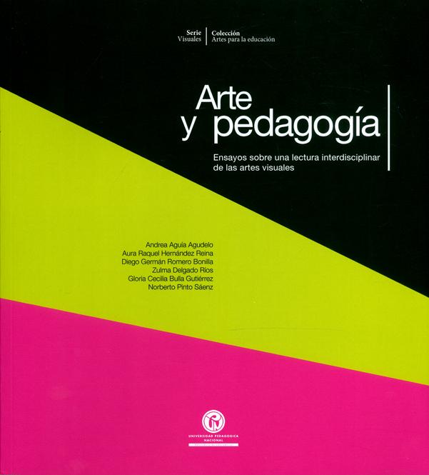 Arte y pedagogía. Ensayos sobre una lectura interdisciplinar de las artes visuales