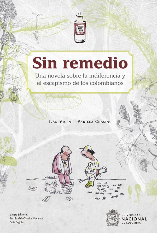 Sin remedio. Una novela sobre la indiferencia y el escapismo de los colombianos