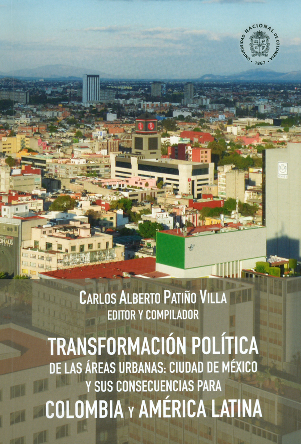 Transformación política de las áreas urbanas: Ciudad de México y sus consecuencias para Colombia y América Latina