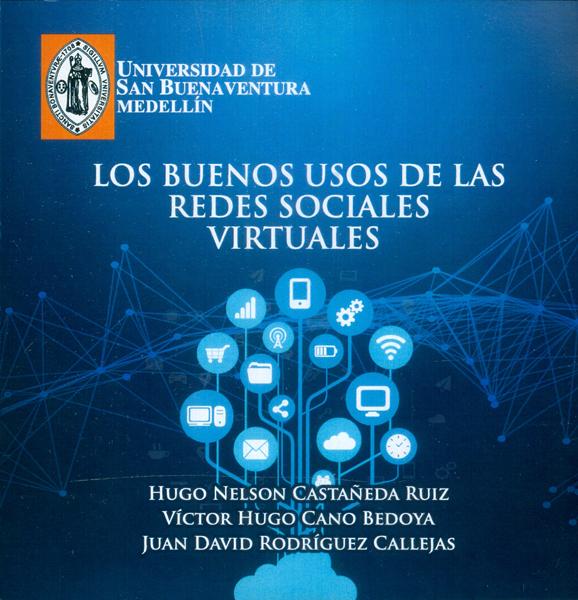 Los buenos usos de las redes sociales virtuales (CD)