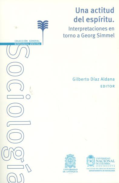 Una actitud del espíritu:Interpretaciones en torno a Georg  Simmel
