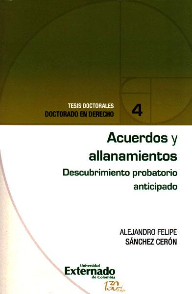 Acuerdos y allanamientos: Descubrimiento probatorio anticipado