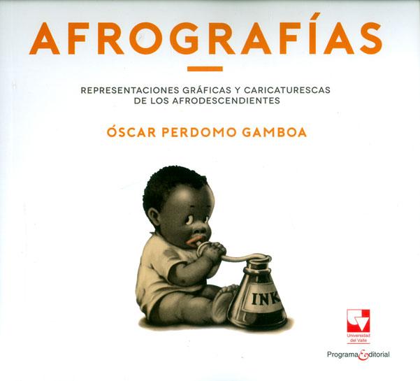 Afrografías: representaciones gráficas y caricaturescas de los afrodescendientes