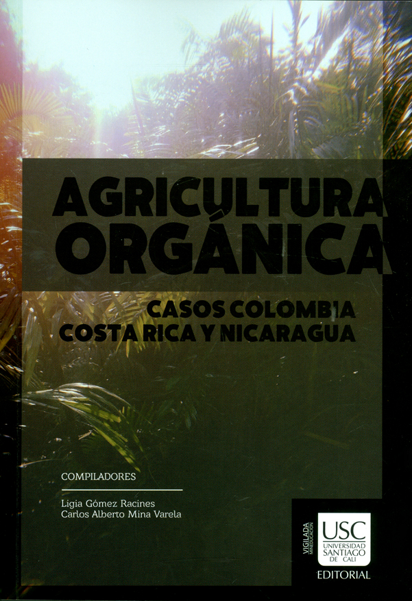 Agricultura orgánica. Casos Colombia, Costa Rica y Nicaragua