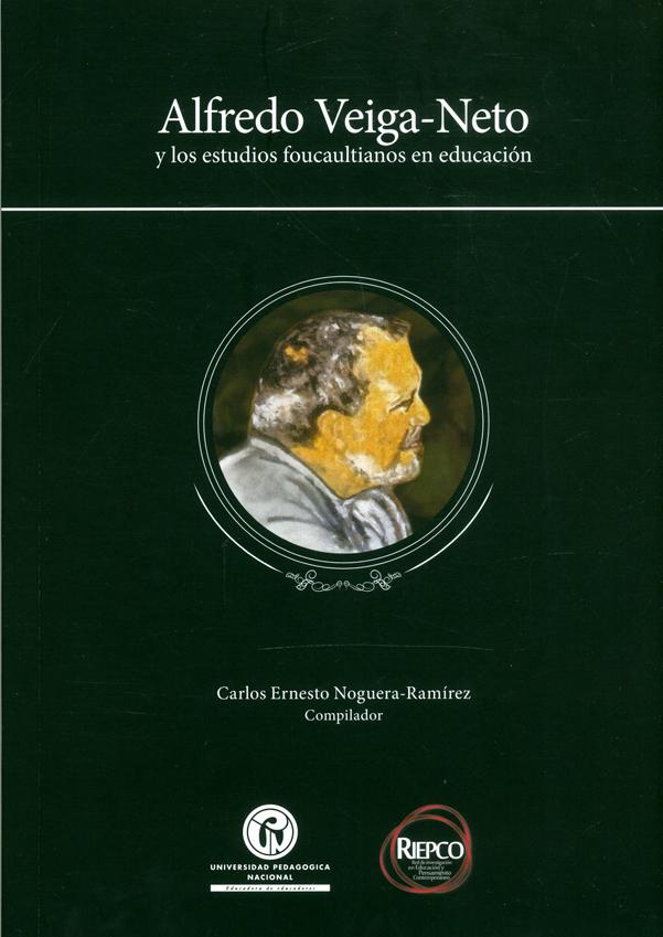 Alfredo Veiga - Neto y los estudios foucaultianos en educación