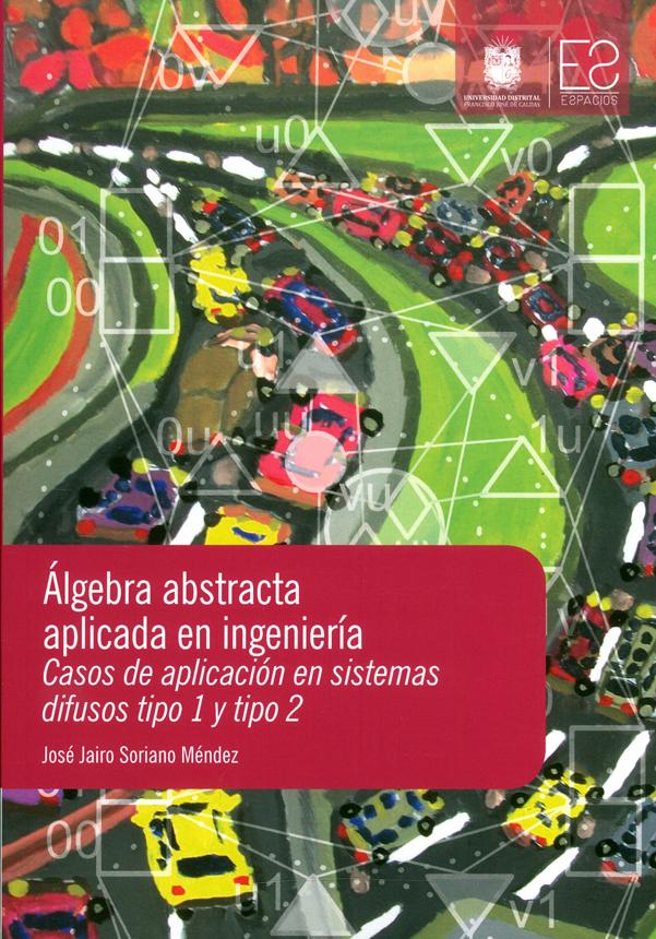 Álgebra abstracta aplicada en ingeniería. Casos de aplicación en sistemas difusos tipo 1 y tipo 2