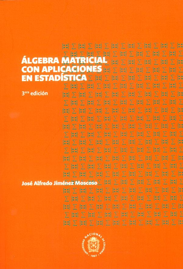 Álgebra matricial con aplicaciones en estadística ( 3ª edición )