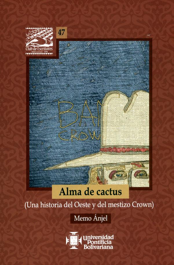Alma de cactus. (Una historia del Oeste y del mestizo Crown)