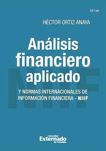 Análisis financiero aplicado y normas internacionales de información financiera - NIIF - 15ta. Edición