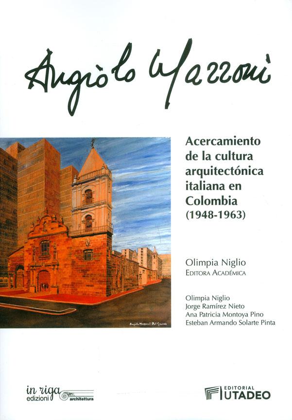 Angiolo Mazzoni: Acercamiento de la cultura arquitectónica italiana en Colombia (1948-1963)
