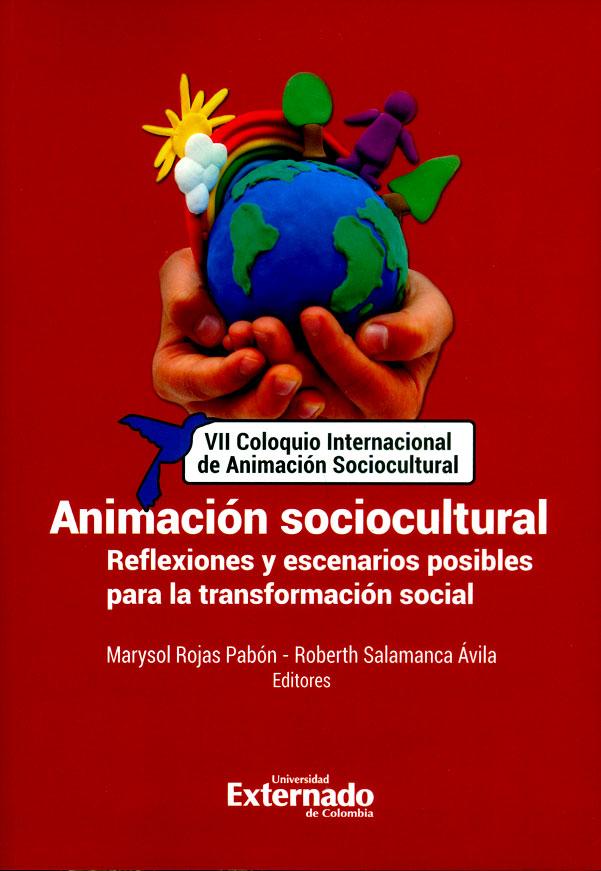 Animación sociocultural: Reflexiones y escenarios posibles para la transformación social