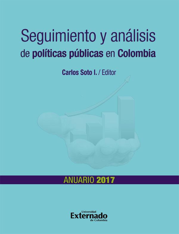 Seguimiento y análisis de políticas públicas en Colombia: Anuario 2017