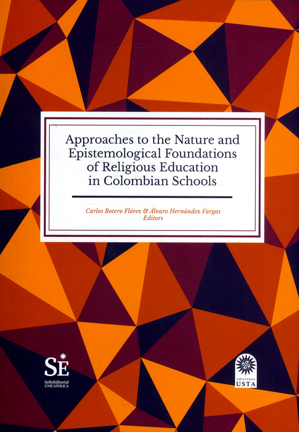 Approaches to the Nature and Epistemological Foundations of Religious Education in Colombian Schools