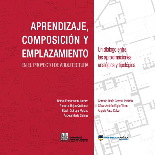 Aprendizaje, composición y emplazamiento en el proyecto de arquitectura. Diálogo entre las aproximaciones analógica y tipológica