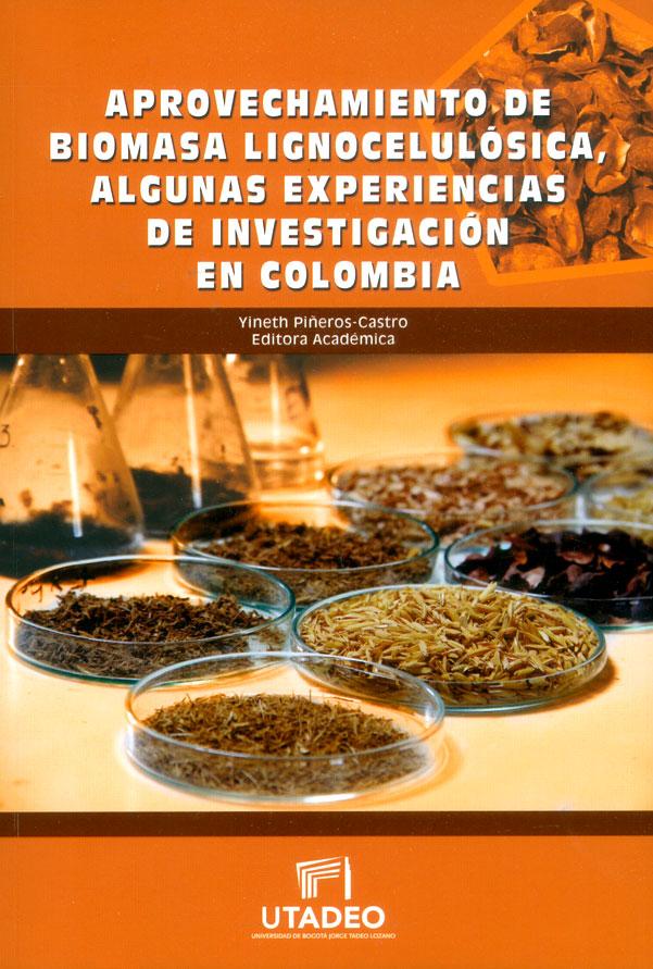Aprovechamiento de biomasa lignocelulósica, algunas experiencias de investigación en Colombia