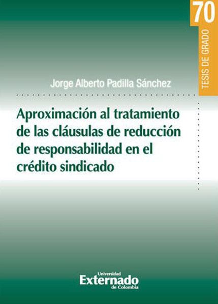 Aproximación al tratamiento de las cláusulas de reducción de responsabilidad en el crédito sindicado