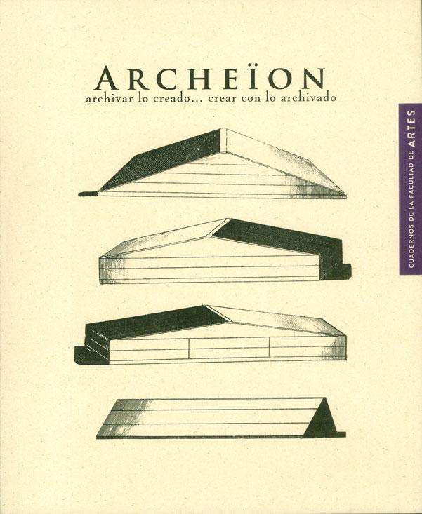 Archeïon. Archivar lo creado… crear con lo archivado