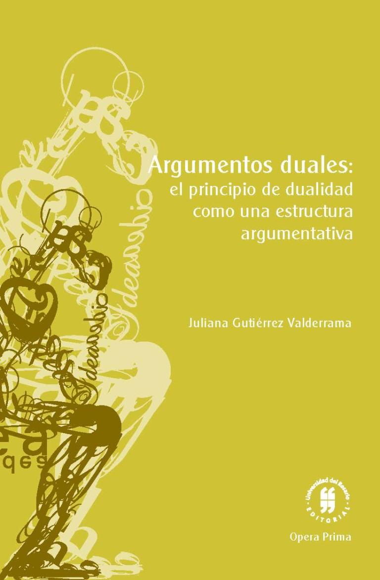 Argumentos duales: el principio de dualidad como una estructura argumentativa