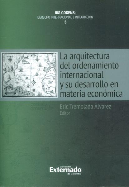La Arquitectura del ordenamiento internacional y su desarrollo en materia económica