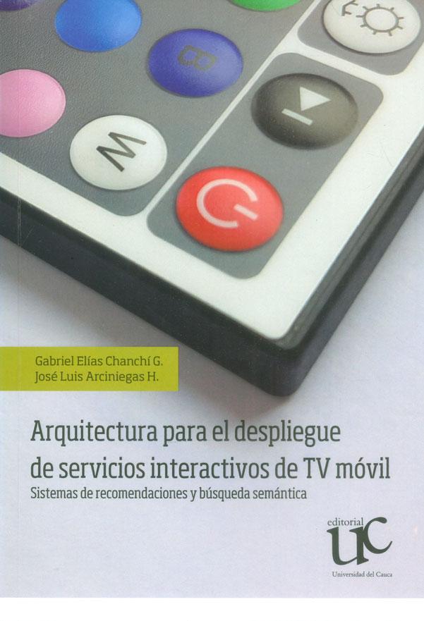 Arquitectura para el despliegue de servicios interactivos de Tv móvil. Sistemas de recomendaciones y búsqueda semántica