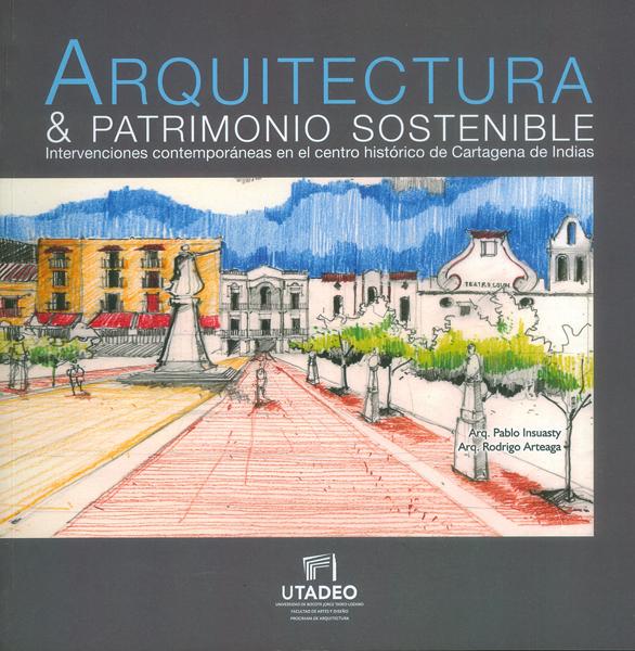 Arquitectura y patrimonio sostenible. Inversiones contemporáneas en el centro histórico de Cartagena de Indias